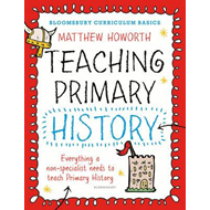 Bloomsbury Curriculum Basics: Teaching Primary History (BOK)