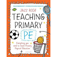 Bloomsbury Curriculum Basics: Teaching Primary PE (BOK)