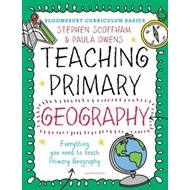 Bloomsbury Curriculum Basics: Teaching Primary Geography (BOK)