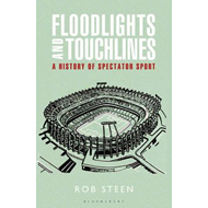 Floodlights and Touchlines: A History of Spectator Sport (BOK)