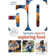 50 Fantastic Ideas for Exploring Food (BOK)