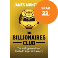 Produktbilde for The Billionaires Club - The Unstoppable Rise of Football's Super-rich Owners WINNER FOOTBALL BOOK OF (BOK)