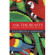 Ask the Beasts: Darwin and the God of Love (BOK)