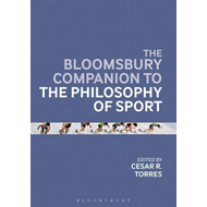 Bloomsbury Companion to the Philosophy of Sport (BOK)