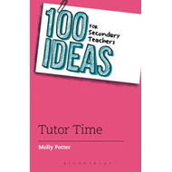 100 Ideas for Secondary Teachers: Tutor Time (BOK)