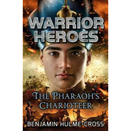 Warrior Heroes: The Pharaoh's Charioteer (BOK)