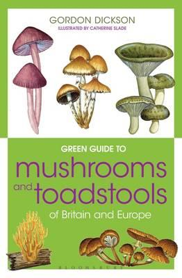 Green Guide to Mushrooms And Toadstools Of Britain And Europ (BOK)