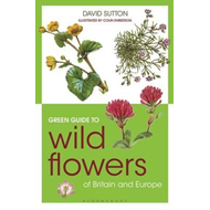 Green Guide to Wild Flowers of Britain and Europe (BOK)