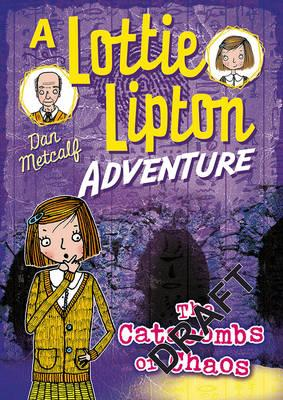 Catacombs of Chaos A Lottie Lipton Adventure (BOK)