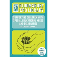 Bloomsbury CPD Library: Supporting Children with Special Edu (BOK)