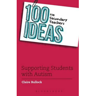 100 Ideas for Secondary Teachers: Supporting Students with A (BOK)
