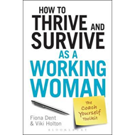 How to Thrive and Survive as a Working Woman (BOK)