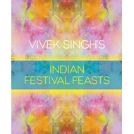 Vivek Singh's Indian Festival Feasts (BOK)