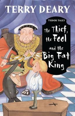Tudor Tales: The Thief, the Fool and the Big Fat King (BOK)