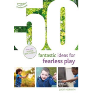 50 Fantastic Ideas for Fearless Play (BOK)