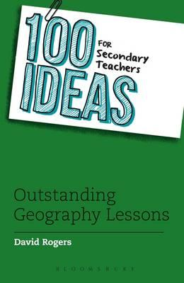 100 Ideas for Secondary Teachers: Outstanding Geography Less (BOK)