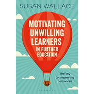 Motivating Unwilling Learners in Further Education (BOK)