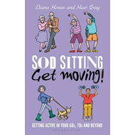 Sod Sitting, Get Moving! (BOK)