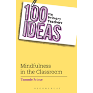 100 Ideas for Primary Teachers: Mindfulness in the Classroom (BOK)