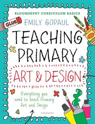 Bloomsbury Curriculum Basics: Teaching Primary Art and Desig (BOK)