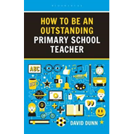 How to be an Outstanding Primary School Teacher 2nd edition (BOK)