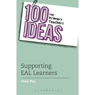 100 Ideas for Primary Teachers: Supporting EAL Learners (BOK)