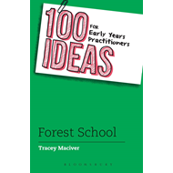 100 Ideas for Early Years Practitioners: Forest School (BOK)
