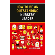 How to be an Outstanding Nursery Leader (BOK)