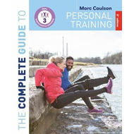 Complete Guide to Personal Training: 2nd Edition (BOK)