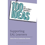 100 Ideas for Secondary Teachers: Supporting EAL Learners (BOK)