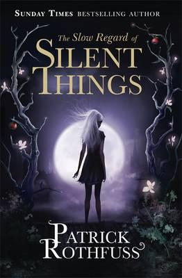 Slow Regard of Silent Things (BOK)