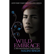 Wild Embrace: A Psy-Changeling Collection (BOK)
