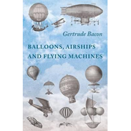 Balloons, Airships and Flying Machines (BOK)