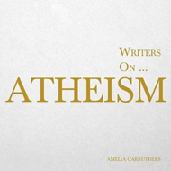Writers On... Atheism (a Book of Quotations, Poems and Liter (BOK)