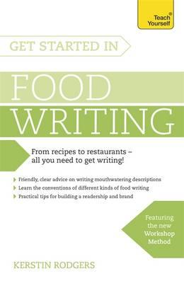Get Started in Food Writing: Teach Yourself (BOK)