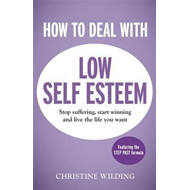 How to Deal with Low Self-Esteem (BOK)