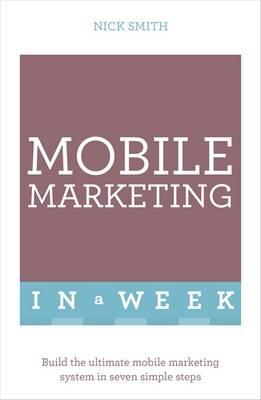 Mobile Marketing In A Week (BOK)