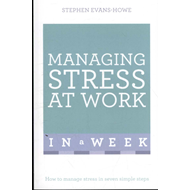 Managing Stress at Work in a Week (BOK)