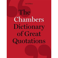 Chambers Dictionary of Great Quotations (BOK)