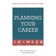 Planning Your Career in a Week (BOK)