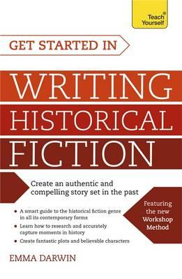 Get Started in Writing Historical Fiction (BOK)