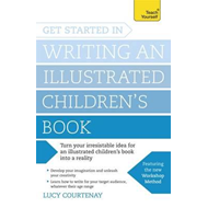 Get Started in Writing an Illustrated Children's Book (BOK)