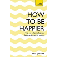 How to be Happier: Teach Yourself (BOK)