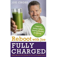 Reboot with Joe: Fully Charged - 7 Keys to Losing Weight, St (BOK)