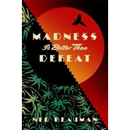 Madness is Better than Defeat (BOK)