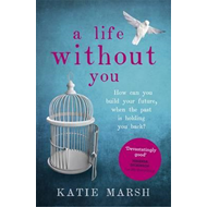 Life Without You: a gripping and emotional page-turner about (BOK)