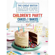 Great British Bake Off: Children's Party Cakes & Bakes (BOK)