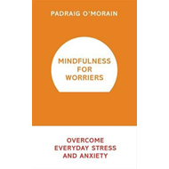 Mindfulness for Worriers (BOK)