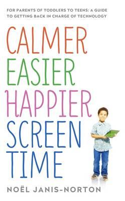 Calmer Easier Happier Screen Time (BOK)