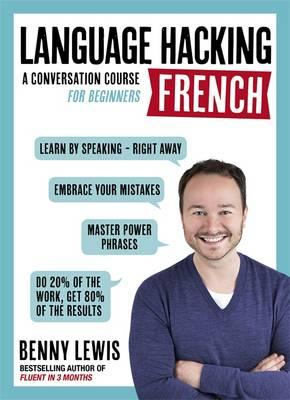 LANGUAGE HACKING FRENCH (Learn How to Speak French - Right A (BOK)